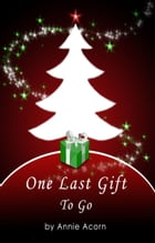 One Last Gift To Go by Annie Acorn