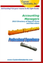 Accounting Managers 2015 Directory of Search Firms and Recruiters by Jane Lockshin