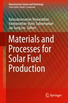Materials and Processes for Solar Fuel Production