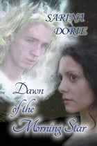 Dawn of the Morning Star by Sarina Dorie