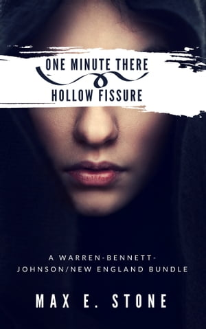 One Minute There ~ Hollow Fissure: A Warren-Bennett-Johnson/New England Bundle