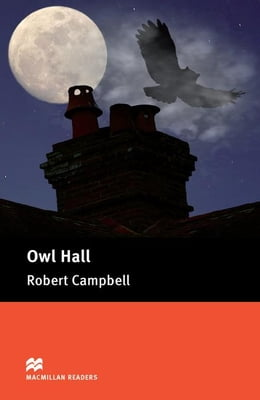 Book Owl Hall: Pre-Intermediate ELT/ESL Graded Reader by Campbell, Robert