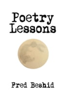 Poetry Lessons by Fred Beshid