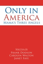 Only in America: Mama's Three Angels