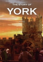 The Story of York by Alan Avery