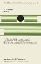 The Mucosal Immune System: Proceedings of a Seminar in the EEC Programme of Coordination of Agricultural Research on Protection by F.J. Bourne