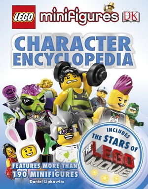 LEGO� Minifigures Character Encyclopedia LEGO� Movie edition