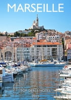 Marseille Travel Guide by Top Deals Hotel