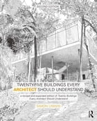 Twenty-Five Buildings Every Architect Should Understand: a revised and expanded edition of Twenty Buildings Every Architect Should Understand by Simon Unwin