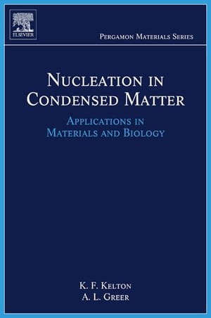 Nucleation in Condensed Matter Applications in Materials and Biology