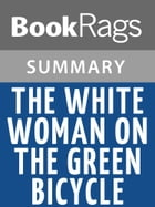 The White Woman on the Green Bicycle by Monique Roffey l Summary & Study Guide by BookRags
