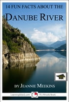 14 Fun Facts About the Danube: Educational Version by Jeannie Meekins