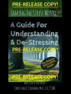 Taming the Stress Monkey (Pre-Release) by Christian Coleman