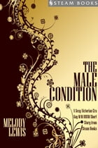 The Male Condition - A Sexy Victorian-Era Gay M/M BDSM Short Story From Steam Books by Melody Lewis