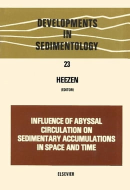 Book Influence of abyssal circulation on sedimentary accumulations in space and time by Heezen, Bruce C.