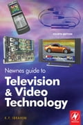 Newnes Guide to Television and Video Technology: The Guide for the Digital Age - from HDTV, DVD and flat-screen technologies to Multimedia Broadcastin 721fa8b5-4449-4526-96cf-e42cc5954000