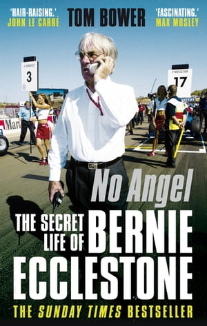 No Angel: The Secret Life of Bernie Ecclestone The Secret Life of Bernie Ecclestone
