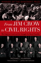From Jim Crow to Civil Rights: The Supreme Court and the Struggle for Racial Equality by Michael J. Klarman