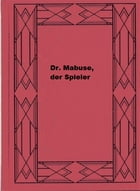 Dr. Mabuse, der Spieler by Norbert Jacques