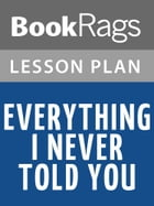 Everything I Never Told You Lesson Plans by BookRags