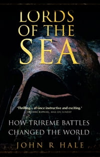 Lords of the Sea: How Athenian Trireme Battles Changed History
