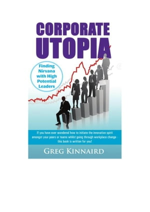 Corporate Utopia: Finding Nirvana with High Potential Leaders