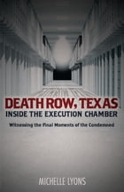 Death Row, Texas: Inside the Execution Chamber Cover Image