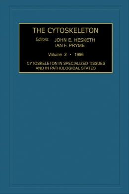 Book Cytoskeleton in Specialized Tissues and in Pathological States by Hesketh, J. E.