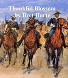 Thankful Blossom by Bret Harte