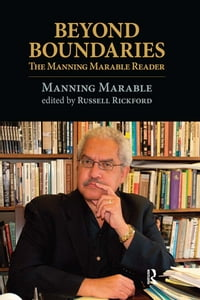 Beyond Boundaries: The Manning Marable Reader