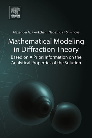 Mathematical Modeling in Diffraction Theory Based on A Priori Information on the Analytical Properties of the Solution