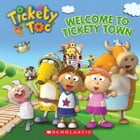 Tickety Toc: Welcome to Tickety Town