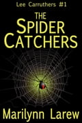 9780991091201 - Marilynn Larew: The Spider Catchers (Lee Carruthers #1) - Livre