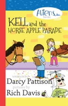 Kell and the Horse Apple Parade: Third Grade Friends