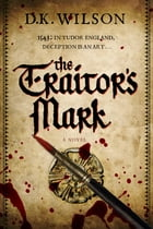 The Traitor's Mark: A Tudor Mystery Cover Image
