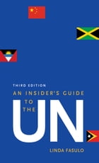 An Insider's Guide to the UN: Third Edition by Linda Fasulo