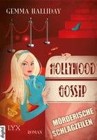 Hollywood Gossip - Mörderische Schlagzeilen by Gemma Halliday