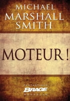 Moteur! by Michael Marshall Smith