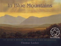 In Blue Mountains: An Artist's Return to America's First Wilderness