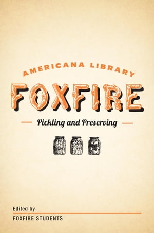 Pickling and Preserving The Foxfire Americana Library (3)