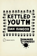 Summer of Unrest: Kettled Youth b82e130a-64be-45d7-8554-f8193068a664