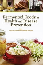 Fermented Foods in Health and Disease Prevention by Juana Frías