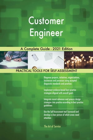 Customer Engineer A Complete Guide - 2021 Edition by Gerardus Blokdyk