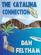 The Catalina Connection by Dan Feltham