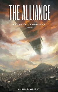 The Alliance: A Dystopian Society, the Aftermath of Alien Invasion