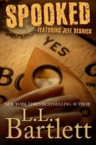 Spooked!: featuring Jeff Resnick by L.L. Bartlett
