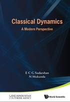 Classical Dynamics: A Modern Perspective by E C G Sudarshan