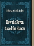 How the Raven Saved the Hunter by Tibetan Folk Tales