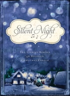 Silent Night: The Stories Behind 40 Beloved Christmas Carols by Barbour Publishing, Inc.