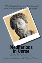 Meditations in Verse: The Sonnets of Marcus Aurelius by Marcus Aurelius